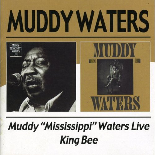 Muddy Mississippi Waters Live / King Bee