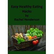 Easy Healthy Eating Hacks - eBook