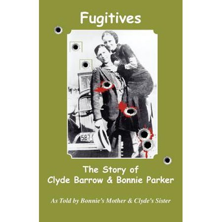 Fugitives; The Story of Clyde Barrow & Bonnie Parker](Bonnie Und Clyde Halloween)