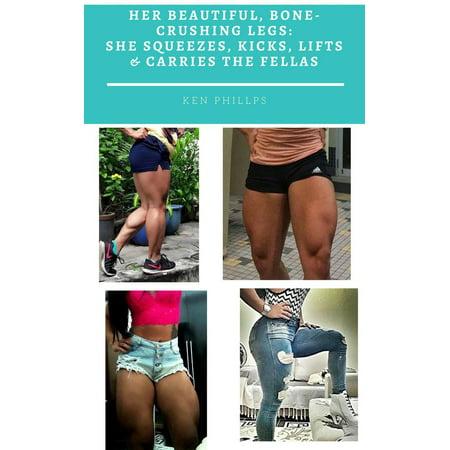 Her Beautiful, Bone-Crushing Legs: She Squeezes, Kicks, Lifts & Carries the Fellas -