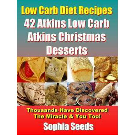 42 Low Carb Atkins Christmas Desserts Recipes - eBook