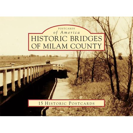 Postcards of America: Historic Bridges of Milam County (Other) ()