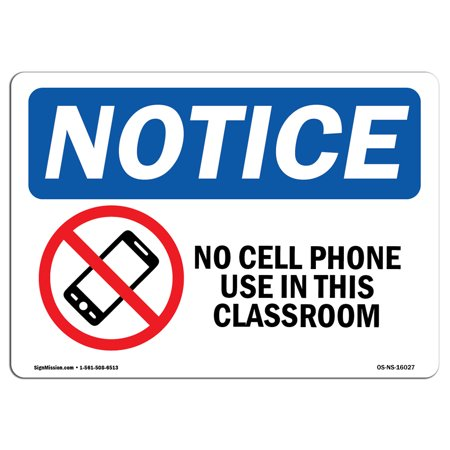 OSHA Notice Sign - NOTICE No Cell Phone Use In This Classroom | Choose from: Aluminum, Rigid Plastic or Vinyl Label Decal | Protect Your Business, Work Site, Warehouse & Shop Area |  Made in the USA