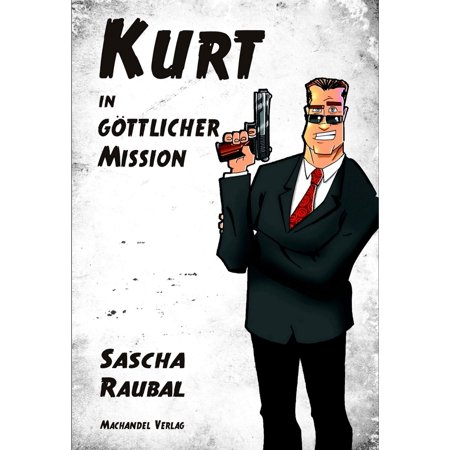Kurt in göttlicher Mission - eBook