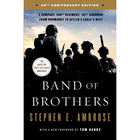 Band of Brothers : E Company, 506th Regiment, 101st Airborne from Normandy to Hitler