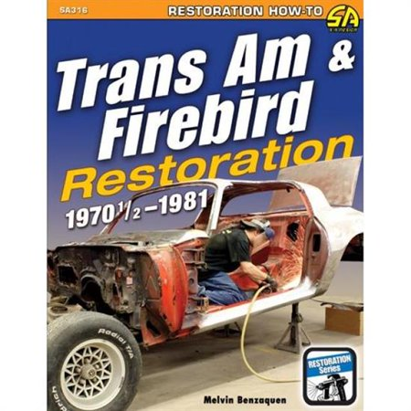 Car Tech SA316 1970-1/2-1981 Trans Am & Firebird Restoration - Tech Firebird