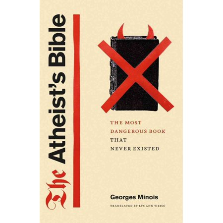 The Atheists Bible   The Most Dangerous Book That Never Existed