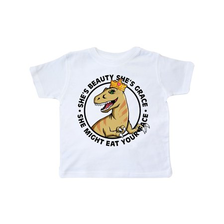 - Raptor Princess She's Beauty and Grace She Might Eat Your Face Toddler T-Shirt