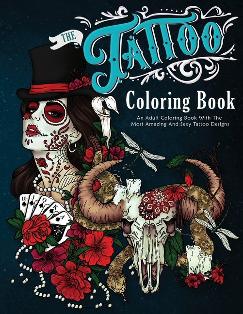 - The Tattoo Coloring Book : An Adult Coloring Book With The Most Amazing And  Sexy Tattoo Designs (Paperback) - Walmart.com - Walmart.com