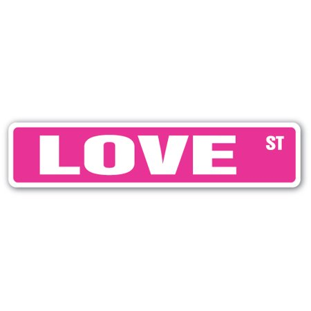 LOVE Street Sign romance passion care wife girlfriend | Indoor/Outdoor |  24