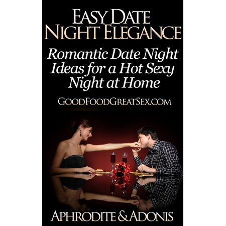 Easy Date Night Elegance - Romantic Date Night Ideas for a Hot Sexy Night at Home - - Halloween Date Ideas
