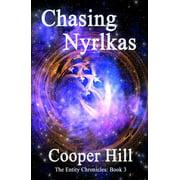 Chasing Nyrlkas The Entity Chronicles Bk 3 - eBook