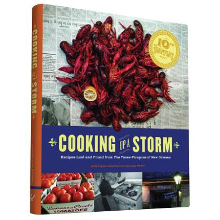 Cooking Up A Storm : Recipes Lost and found from the Times-Picayune of New