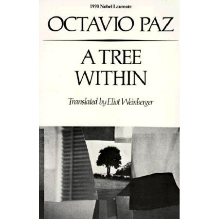 A Tree Within (My Life With The Wave Octavio Paz)