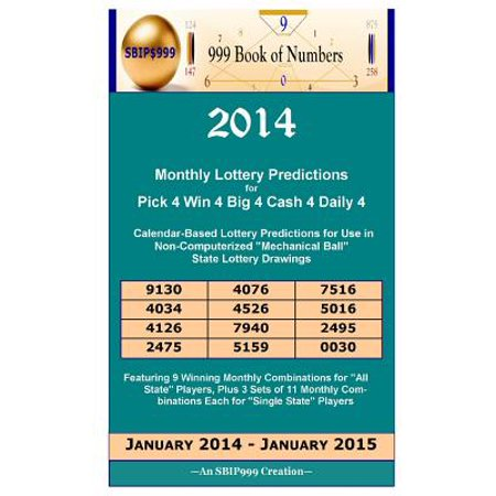 2014 Monthly Lottery Predictions for Pick 4 Win 4 Big 4 Cash 4 Daily 4 : Calendar-Based Lottery Predictions for Use in Non-Computerized Mechanical Ball State Lottery