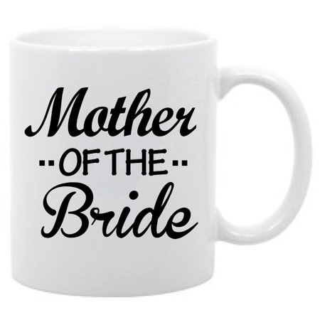 Mother of the Bride funny wedding coffee mug daugter gift 11oz](Mother Of Bride Gifts)
