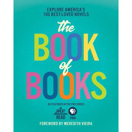 The Great American Read: The Book of Books : Explore America's 100 Best-Loved