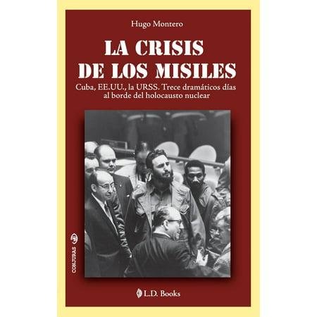 La crisis de los misiles. Cuba, EE.UU., la URSS. Trece dramáticos días al borde del holocausto nuclear - - Roger La Borde Boxed