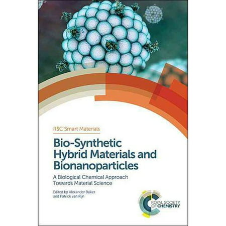 Bio Synthetic Hybrid Materials And Bionanoparticles  A Biological Chemical Approach Towards Material Science