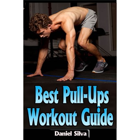 Best Pull-Ups Workout Guide - eBook