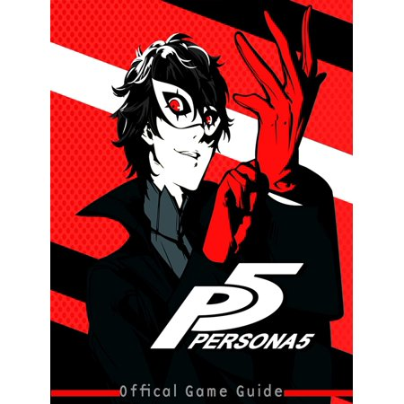 Persona 5 Guide & Game Walkthrough, Tips, Tricks and More