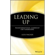 AFP Fund Development: Leading Up: Transformational Leadership for Fundraisers (Hardcover)