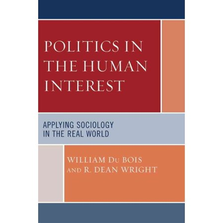 Politics In The Human Interest  Applying Sociology In The Real World