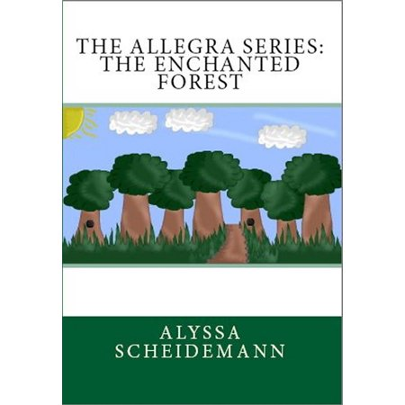 The Allegra Series: The Enchanted Forest - eBook