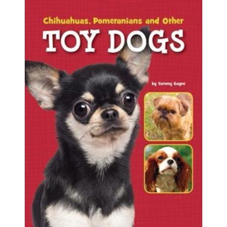Chihuahuas, Pomeranians and Other Toy Dogs