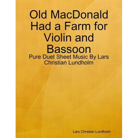 Old MacDonald Had a Farm for Violin and Bassoon - Pure Duet Sheet Music By Lars Christian Lundholm - (Correct Size Violin For 9 Year Old)