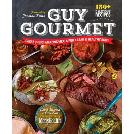 Guy Gourmet : Great Chefs' Best Meals for a Lean & Healthy (Best Hobbies For Guys)