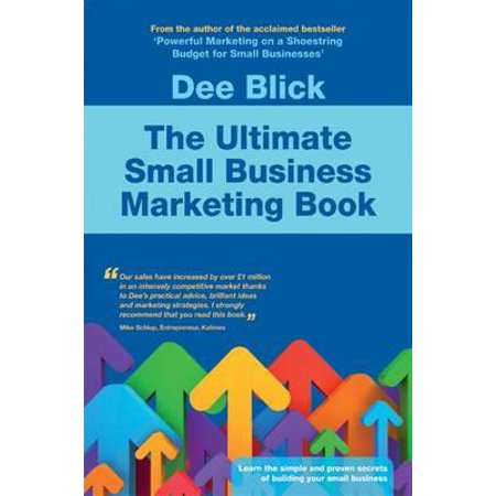 The Ultimate Small Business Marketing Book (Ultimate Marketing Hacks)
