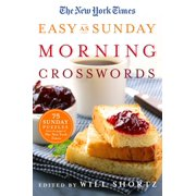 The New York Times Easy as Sunday Morning Crosswords : 75 Sunday Puzzles from the Pages of The New York Times