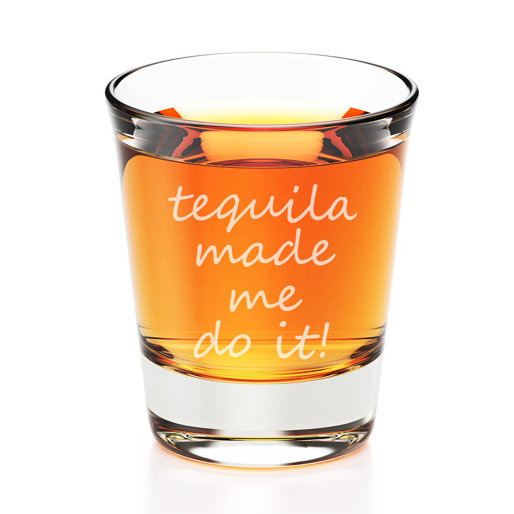 Tequila Made Me Do It Engraved Fluted Shot Glass