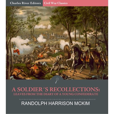 A Soldier's Recollections: Leaves from the Diary of a Young Confederate: With an Oration on the Motives and Aims of the Soldiers of the South - (Letters From The Civil War Confederate Soldiers)