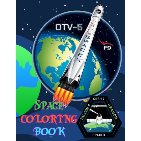 Space Coloring Book: Great Space Pics: SpaceX Rockets, SpaceX Dragon, SpaceX Crew Dragon, Falcon 9, NASA, Astronauts, Planets and Stars (Paperback)