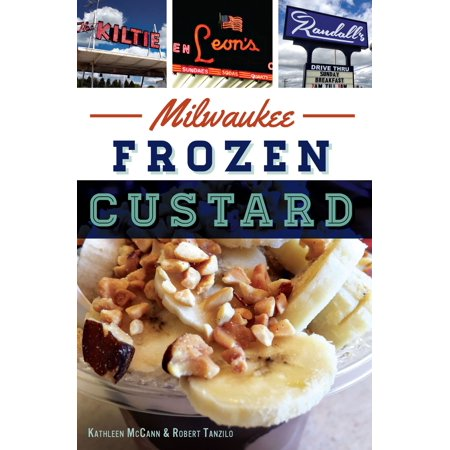 Milwaukee Frozen Custard - eBook (Best Frozen Custard In America)