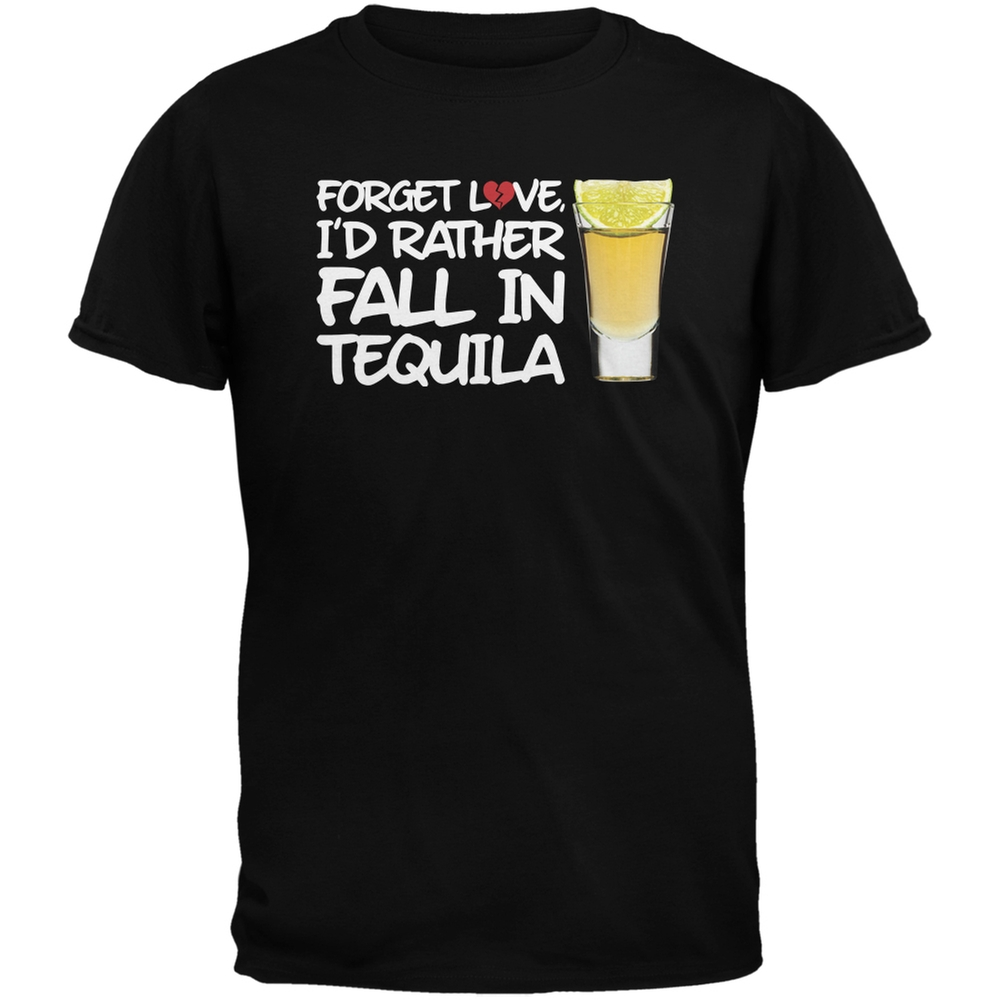 Valentine's Day - Forget Love, I'd Rather Fall in Tequila Black Adult T-Shirt