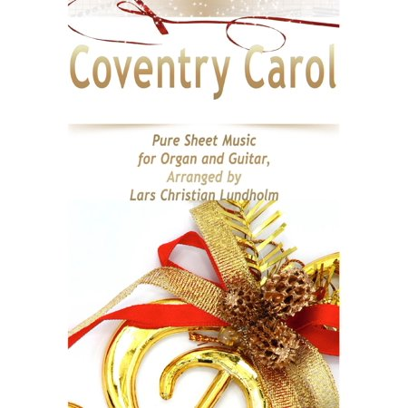 Coventry Carol Pure Sheet Music for Organ and Guitar, Arranged by Lars Christian Lundholm - eBook