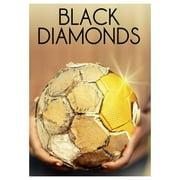 Black Diamonds [Diamantes Negros] (2013) by