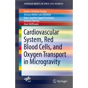 Cardiovascular System, Red Blood Cells, and Oxygen Transport in Microgravity - eBook