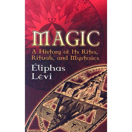 Magic : A History of Its Rites, Rituals, and Mysteries (Magic Boots)