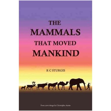 The Mammals That Moved Mankind: A History of Beasts of Burden
