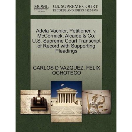 Adela Vachier  Petitioner  V  Mccormick  Alcaide   Co  U S  Supreme Court Transcript Of Record With Supporting Pleadings