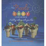 The Piccolo Chef Cookbook: Healthy cooking with your kids
