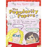The Popularity Papers : Book Seven: The Less-Than-Hidden Secrets and Final Revelations of Lydia Goldblatt and Julie Graham-Chang