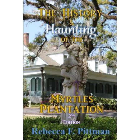 The History and Haunting of the Myrtles Plantation, 2nd Edition - Moaning Myrtle