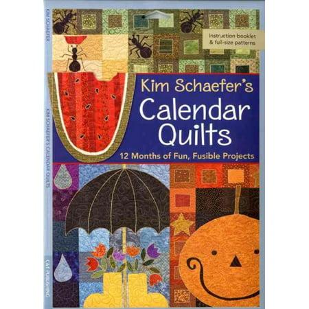 Calendar Quilt (Kim Schaefer's Calendar Quilts: 12 Months of Fun, Fusible Projects )