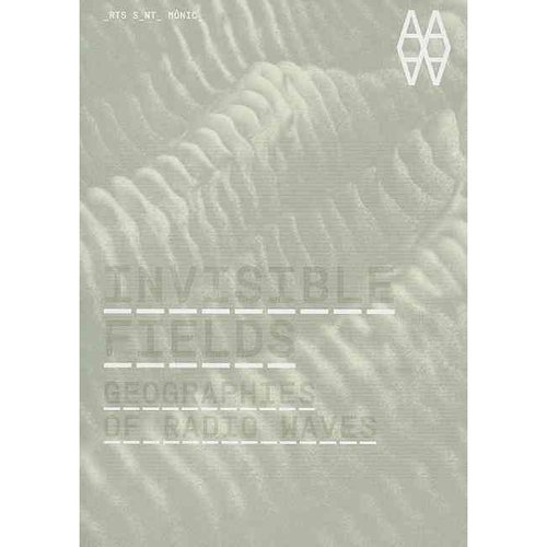 Invisible Fields: Geographies of Radio Waves Barcelona, 2011