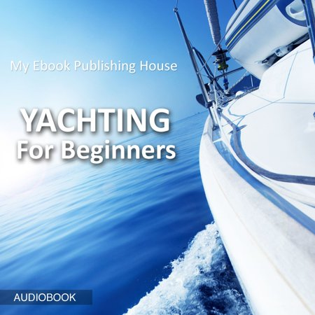 Yachting For Beginners - Audiobook